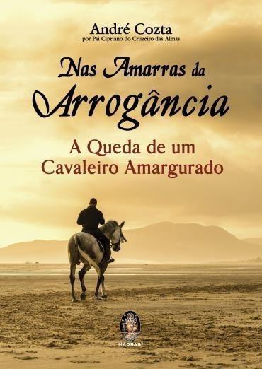 Livro Nas Amarras Da Arrogância A Queda De Um Cavaleiro Amar