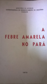 Febre Amarela No Pará, A