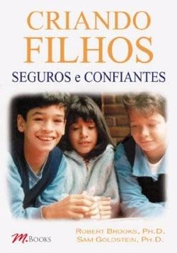 Criando Filhos Seguros E Confiantes - M.books