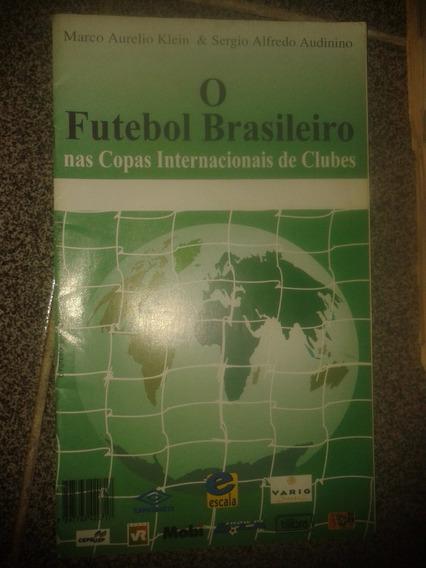 O Futebol Brasileiro Nas Copas Internacionais De Clubes