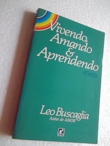 Livro - Vivendo Amando E Aprendendo - Leo Buscaglia