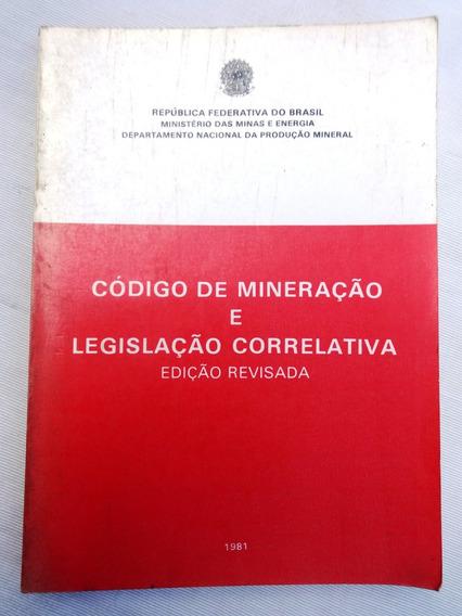 Código De Mineração E Legislação Correlativa - 1981