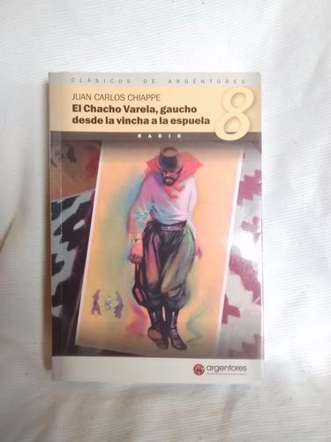 Imagen 1 de 3 de Chacho Varela Gaucho Desde La Vincha A La Espuela Chiappe
