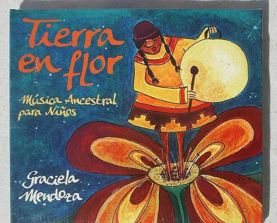 Cd Tierra En Flor Música Ancestral Para Niños - Mendoza