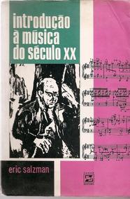 Introdução À Música Do Século Xx - Historia Musica Moderna