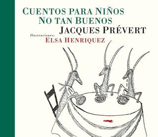 Cuentos Para Niños No Tan Buenos, Prevert, Zorro Rojo