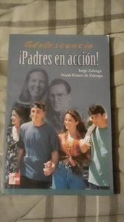 Libro Adolescencia ¡padres En Acción! Jorge Zuloaga-n.f.