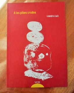 A Los Pibes Crudos - Leandro Llull