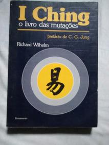 I Ching O Livro Das Mutações Prefácio De C .c.jung 527 P.