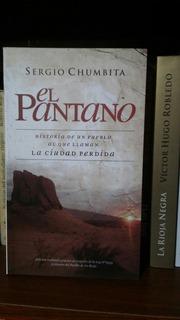El Pantano. Historia De Un Pueblo. Sergio Chumbita