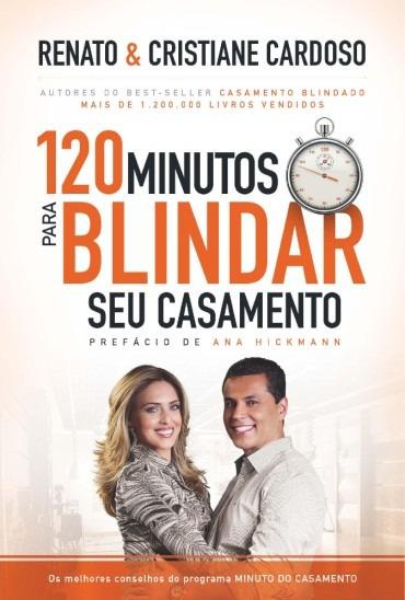 Livro 120 Minutos Para Blindar Seu Casamento - R & C Cardoso