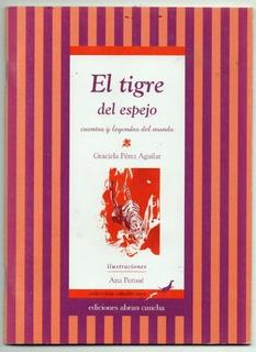 El Tigre Del Espejo / Graciela Perez Aguilar / Abran Cancha