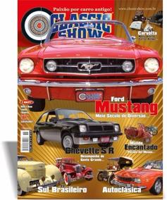 Revista Classic Show Nº 76, Mustang, Chevette, Sul Brasileir
