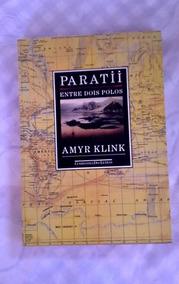 * Paratii - Entre Dois Polos - Amir Klink - Livro