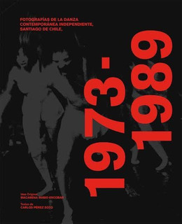 Fotografía De La Danza Contemporánea Independiente 1973 1