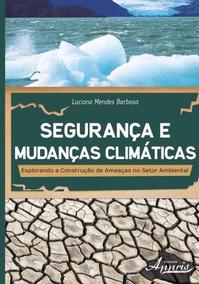 Segurança E Mudanças Climáticas: Explorando A Construção De