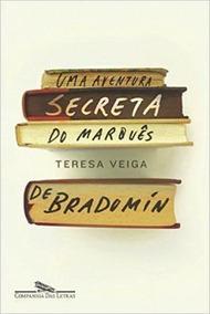 Uma Aventura Secreta Do Marquês De Bradomín Teresa Veiga