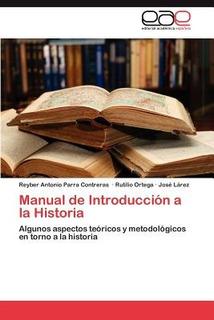 Manual De Introducci N A La Historia; Parra Con Envío Gratis