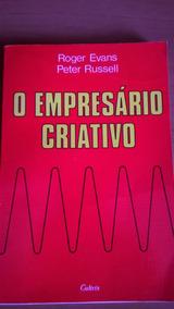 O Empresário Criativo - Roger Evans / Peter Russell