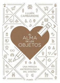 El Alma De Los Objetos - Maria Lujan Cambarieri Funes