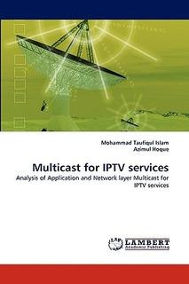Multicast For Iptv Services; Isl. Envío Gratis 25 Días