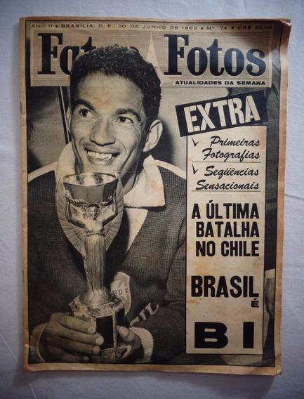 Revista Fatos E Fotos Garrincha Copa 62 Futebol Brasil N°74