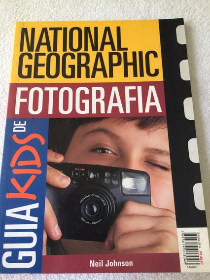 Guia Kids De Fotografia Da National Geographic