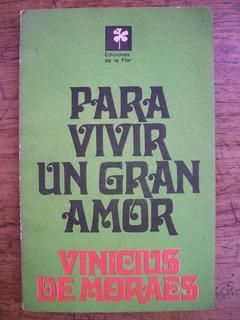 Para Vivir Un Gran Amor / Vinicius De Moraes
