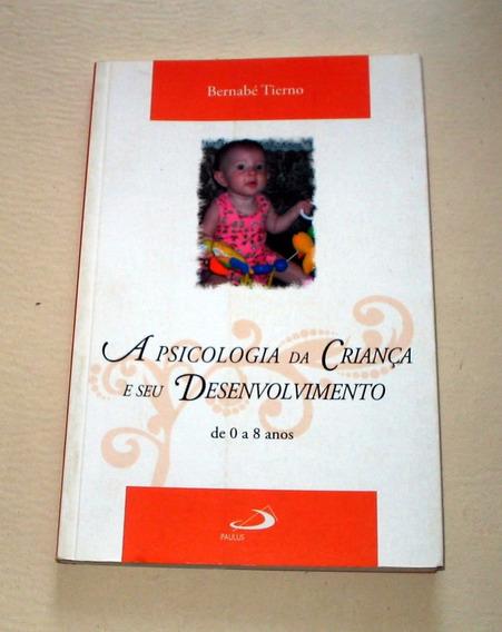 A Psicologia Da Criança E Seu Desenvolvimento B Tierno
