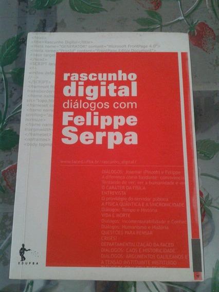 Rascunho Digital Diálogo Com Felipe Serpa