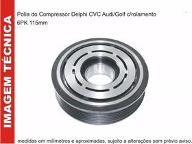 Polia Do Compressor Vw Golf 1.6/1.8 Completa Com Rolamento