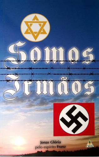 Livro Somos Irmãos Jonas Glória/franz - Novo