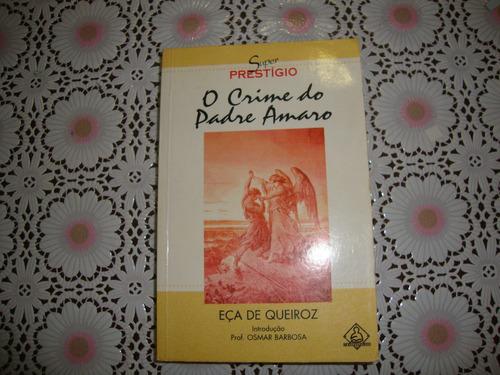 O Crime Do Padre Amaro -  Eça - Ediouro - Coleção Prestigio