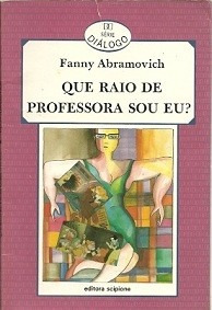 Que Raio De Professora Sou Eu Fanny Abramov Infanto Juvenil