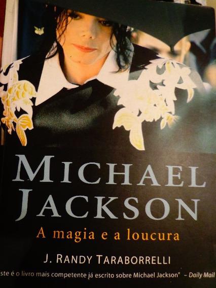 Michael Jackson A Magia E A Loucura J Randy Taraborrelli Pop