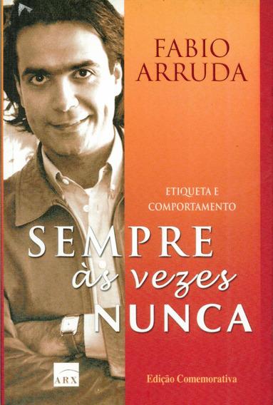 Livro Sempre Ás Vezes Nunca - Fabio Arruda - 171 Paginas
