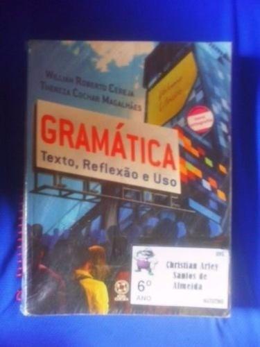 Livro - Gramatica, Texto, Reflexão E Uso