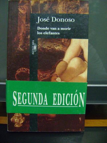 Donde Van A Morir Los Elefantes Jose Donoso