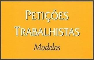 Modelo De Petições Trabalhistas E Planilhas