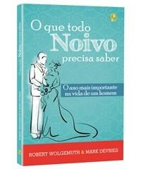 O Que Todo Noivo Precisa Saber + Brinde (livro)