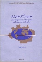 Amazônia Uma Proposta Interdisciplinar De Educação Ambiental