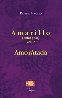 Libro Poesía Amoratada Karina Macció Viajera Editorial