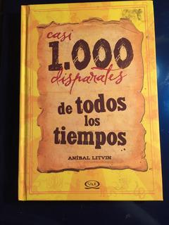 1000 Disparates De Todos Los Tiempos