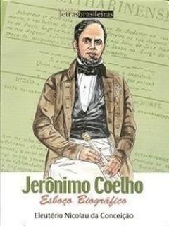 Jerônimo Coelho: Esboço Biográfico - Edição Em Hq