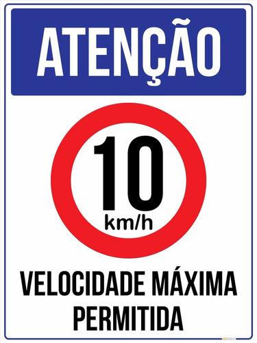 Placa Atenção Velocidade Máxima Permitida 10 Km/h 65x50cm