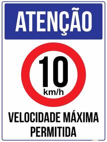 Placa Atenção Velocidade Máxima Permitida 10 Km/h 20x30cm