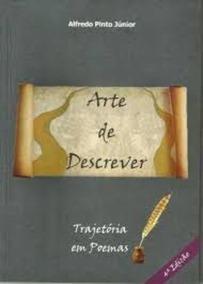 Livro Arte De Descrever Alfredo Pinto Júnior