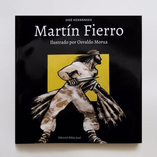 El Gaucho Martin Fierro Ilustrado Por Osvaldo Morua Mercado Libre