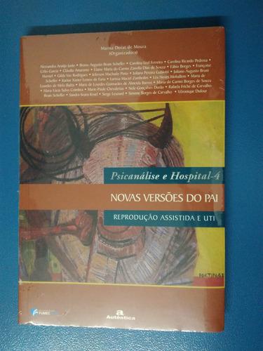 Psicanálise E Hospital - 4 - Novas Versões Do Pai