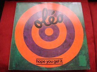 Lp Oleo - Hope You Get It - 1981 - 1a Ed - Prog Jazz Fusion